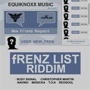 Frenz List Riddim