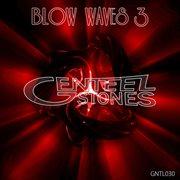 Blow Waves Vol. 3