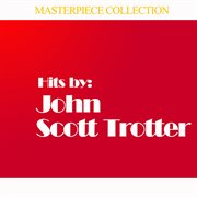 Hits by John Scott Trotter