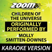 Children of the Universe (originally by Molly Smitten-downes) [karaoke Version]