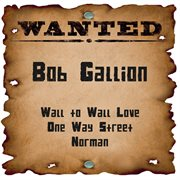 Wanted: Bob Gallion