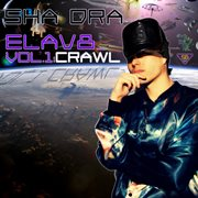 Elav8, Vol.1 : Crawl - Ep