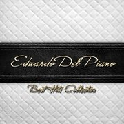 Best Hits Collection of Eduardo Del Piano