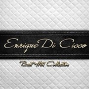 Best Hits Collection of Enrique Di Cicco
