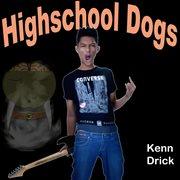 Highschool Dogs