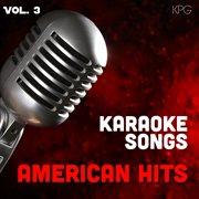 Karaoke Singers American Hits, Vol. 3