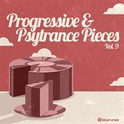 Progressive & Psy Trance Pieces Vol.9