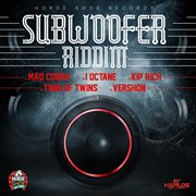 Sub Woofer Riddim