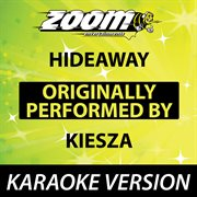 Hideaway (originally by Kiesza) [karaoke Version]