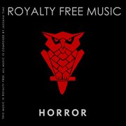 Royalty Free Music (horror Edition) [vol. 2]
