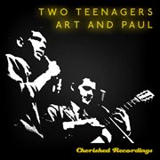 Two Teenagers (art and Paul)