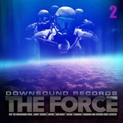 Downsound Records: the Force 2