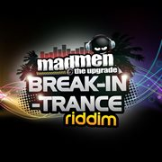 Break-in-trance Riddim