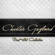 Best Hits Collection of Chester Gaylord