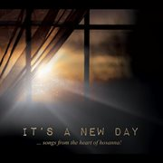It's A New Day: Songs From the Heart of Hosanna!