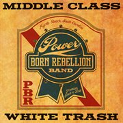Middle Class & White Trash - Ep