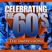 Celebrating the 60's: the Impressions