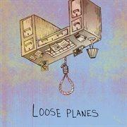 Loose Planes