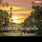 Nature Sounds, Nature Music