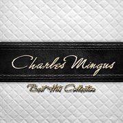 Best Hits Collection of Charles Mingus