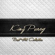 Best Hits Collection of King Perry