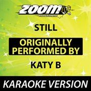 Still (originally by Katy B) [karaoke Version]