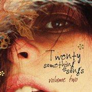 Twenty Something Songs, Vol. 2
