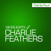 Highlights of Charlie Feathers