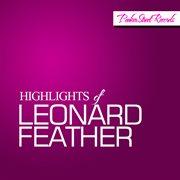 Highlights of Leonard Feather