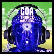 Goa Trance Missions V.69 - Best of Psytrance,techno, Hard Dance, Progressive, Tech House, Downtempo