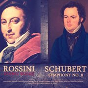 "Rossini: Stabat Mater - Schubert: Symphony No. 8 ""unfinished"""