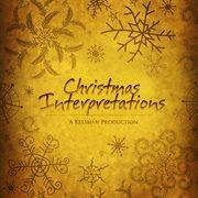Christmas Interpretations_a Kelshan Production