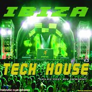 Ibiza Tech House Vol.3 Selected by Unison