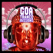 Goa Trance Missions V.71 - Best of Psytrance,techno, Hard Dance, Progressive, Tech House, Downtempo
