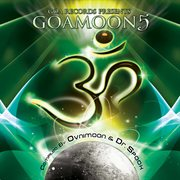 Goa Moon V.5 Compiled by Ovnimoon & Dr. Spook (best of Progressive, Goa Trance, Psychedelic Trance)