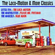 The Loco Motion and More Classics