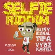 Selfie Riddim