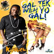 Gal Tek Weh Yo Gal - Single