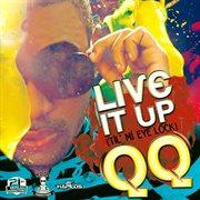 Live It up (til' Mi Eye Lock) - Single