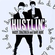 Hustlin' (slideback Vs. Dave Aud/̌kastra/jamlimmat Mixes) - Single