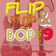 Flip Flop and Bop, Vol. 9