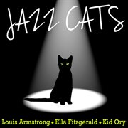 Jazz Cats - Louis Armstrong, Ella Fitzgerald and Kid Ory