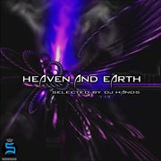 Heaven and Earth Selected by Dj Hands