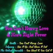 You Can't Hurry Love & More Night Fever
