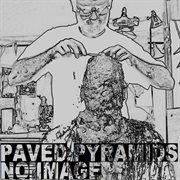 Paved Pyramids / No Image - Single