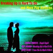 Breaking up Is Hard to Do and More Pop Anthems