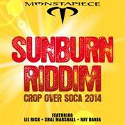Sunburn Riddim: Crop Over Soca 2014
