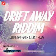 Drift Away Riddim