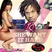 She Want It Hard - Single