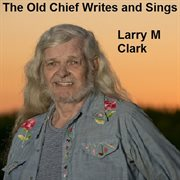 The Old Chief Writes and Sings